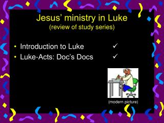 Jesus� ministry in Luke (review of study series)
