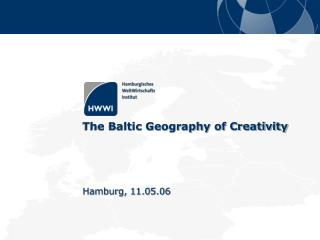 The Baltic Geography of Creativity Hamburg, 11.05.06