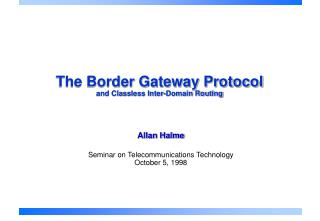 The Border Gateway Protocol and Classless Inter-Domain Routing
