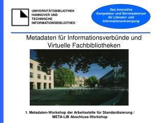 1. Metadaten-Workshop der Arbeitsstelle für Standardisierung /  META-LIB Abschluss-Workshop
