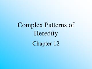 Complex Patterns of Heredity