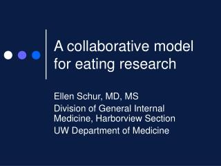 A collaborative model for eating research