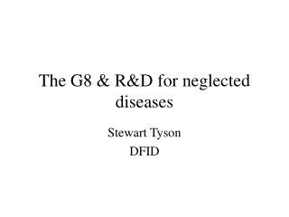 The G8 & R&D for neglected diseases