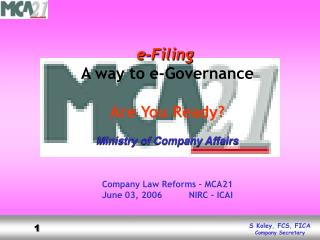 e-Filing A way to e-Governance Are You Ready? Ministry of Company Affairs