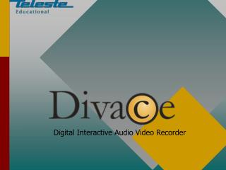 Digital Interactive Audio Video Recorder
