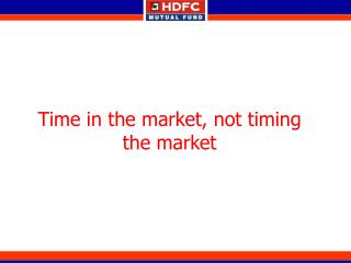 Time in the market, not timing the market