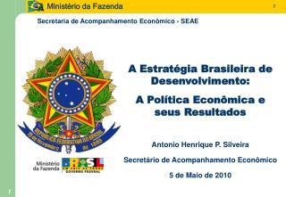 A Estratégia Brasileira de Desenvolvimento: A Política Econômica e seus Resultados