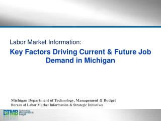 Labor Market Information: Key Factors Driving Current & Future Job Demand in Michigan