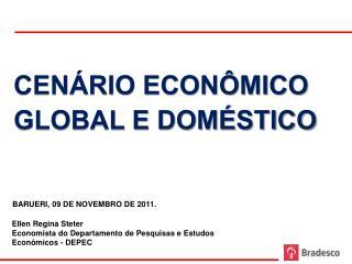 Ellen Regina Steter Economista do Departamento de Pesquisas e Estudos Econômicos - DEPEC