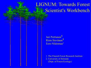 LIGNUM: Towards Forest Scientist's Workbench