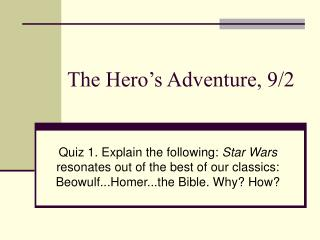 The Hero's Adventure, 9/2