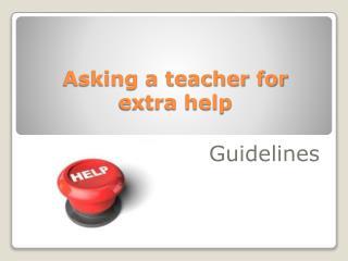 Asking  a teacher for  extra help