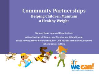 Community Partnerships Helping Children Maintain  a Healthy Weight