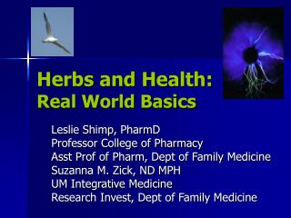 Leslie Shimp, PharmD Professor College of Pharmacy Asst Prof of Pharm, Dept of Family Medicine