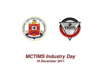 MCTIMS Industry Day 19 December 2011
