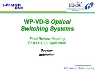 WP-VD-S  Optical Switching Systems  Final  Review Meeting Brussels, 22 April 2008