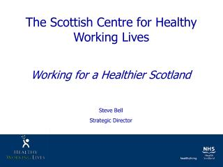 The Scottish Centre for Healthy Working Lives