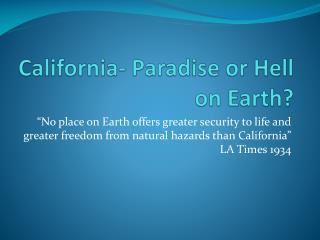 California- Paradise or Hell on Earth?