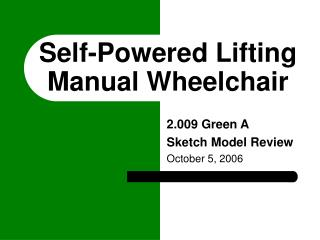 Self-Powered Lifting Manual Wheelchair
