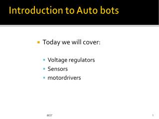 Introduction to Auto bots