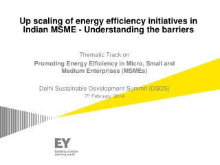 Up scaling of energy efficiency initiatives in Indian MSME - Understanding the barriers