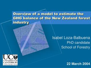 Overview of a model to estimate the GHG balance of the New Zealand forest industry