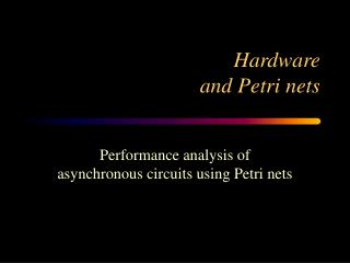 Hardware and Petri nets