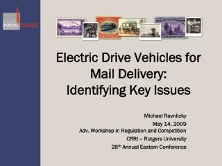 Electric Drive Vehicles for Mail Delivery:   Identifying Key Issues
