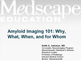 Amyloid Imaging 101: Why, What, When, and for Whom