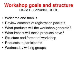 Workshop goals and structure David E. Schindel, CBOL