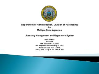 State of Idaho RFP02458 RFP issued  May 15, 2012 Pre-Proposal Conference May 31, 2012