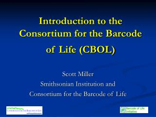 Introduction to the Consortium for the Barcode of Life (CBOL)
