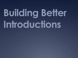 Building Better Introductions