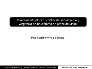 Manteniendo el foco: control de seguimiento y vergencia en un sistema de atención visual