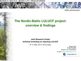 The Nordic-Baltic LULUCF project:  overview & findings Joint Research Center