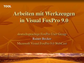 Arbeiten mit Werkzeugen in Visual FoxPro 9.0