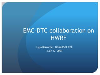 EMC-DTC collaboration on  HWRF