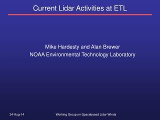 Current Lidar Activities at ETL