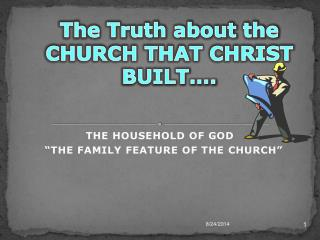 "THE HOUSEHOLD OF GOD   ""THE FAMILY FEATURE OF THE  CHURCH"""