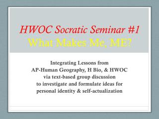 HWOC Socratic Seminar #1 What Makes Me, ME?