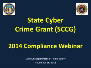 State Cyber  Crime Grant (SCCG)  2014 Compliance Webinar