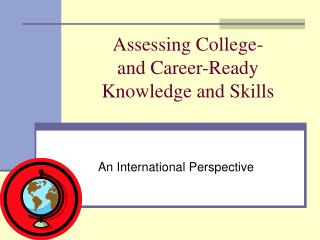 Assessing College-  and Career-Ready  Knowledge and Skills
