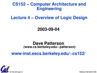 2003-09-04 Dave Patterson  (cs.berkeley/~patterson) www-inst.eecs.berkeley/~cs152/