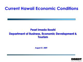 Pearl  Imada Iboshi Department of Business, Economic Development & Tourism