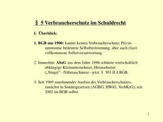 § 5 Verbraucherschutz im Schuldrecht I.  Überblick: