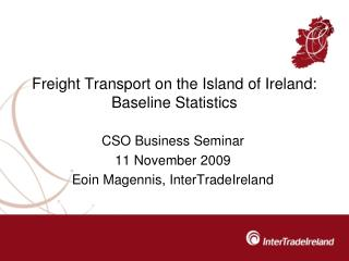 Freight Transport on the Island of Ireland:  Baseline Statistics