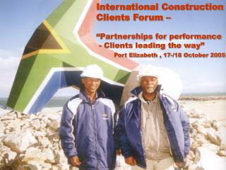 "International Construction  Clients Forum –  ""Partnerships for performance"