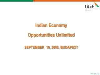 Indian Economy Opportunities Unlimited SEPTEMBER  10, 2008, BUDAPEST