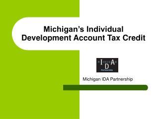 Michigan�s Individual Development Account Tax Credit