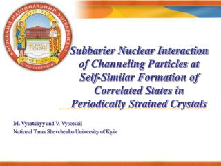 M. Vysotskyy  and V. Vysotskii National Taras Shevchenko University of Kyiv
